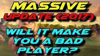 Clash of Clans Massive Update 2017: Will it Make You a Bad Player?   Clash of Clans