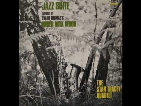 Stan Tracey Quartet  Starless And Bible Black Under Milk Wood 1965