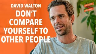 Relationships, Fear, and Doing What You Love David Walton and Lewis Howes