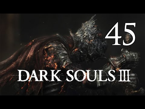 Dark Souls 3 - Let's Play Part 45: Lorian and Lothric, Twin Princes