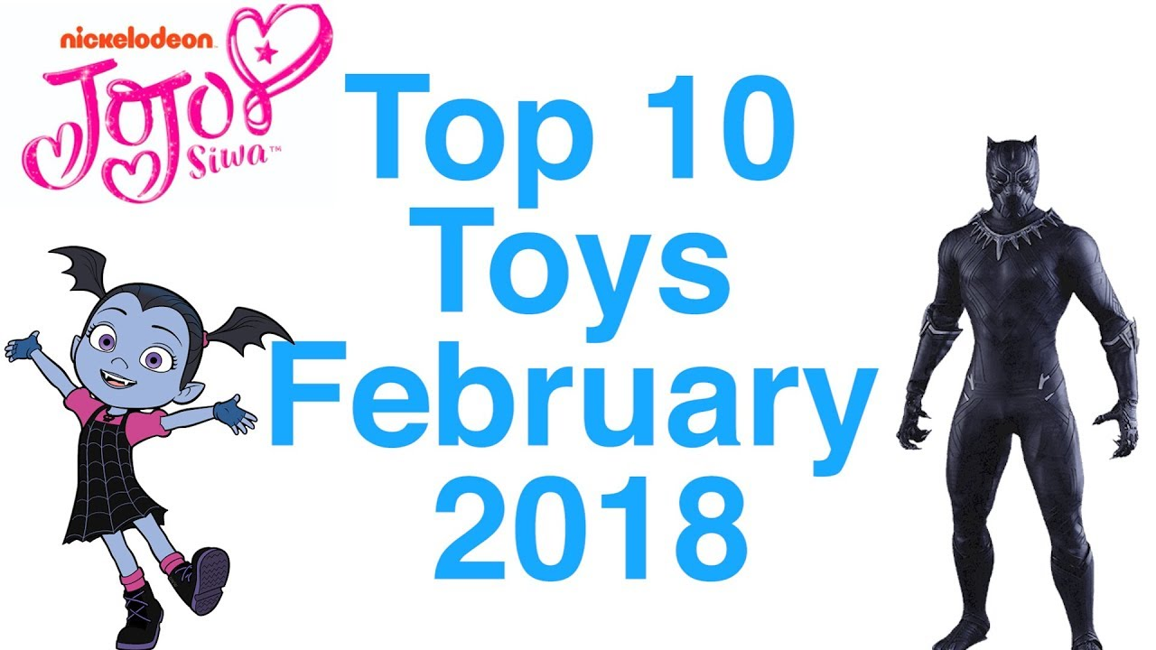 2018 Popular Toys : Top toys in february youtube