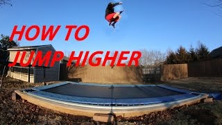 HOW TO JUMP HIGHER ON A TRAMPOLINE!