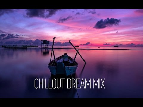 Ethereal @ Chillout Dream Mix ☆ 2016 ॐ