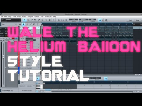 WALE THE HELIUM BALLOON STYLE TUORIAL | PRESONUS STUDIO ONE | MAKE A BEAT