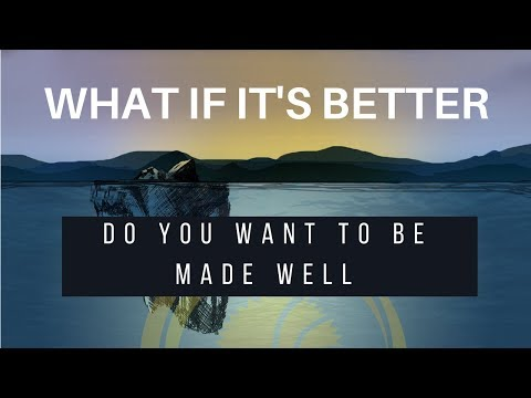 OA 2017 Week of Prayer | What If It's Better | Do You Want to be Made Well?