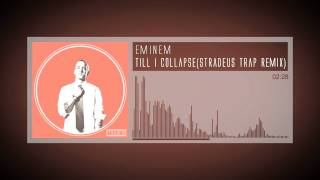 Eminem - Till I Collapse (Stradeus Trap Remix)