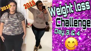 2020 Weight loss Challenge | Day 3 & 4
