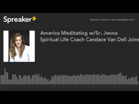 Spiritual Life Coach Candace Van Dell Joins Sister Jenna on America Meditating