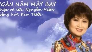 NGÀN NĂM MÂY BAY-  Tiếng hát Kim Tước