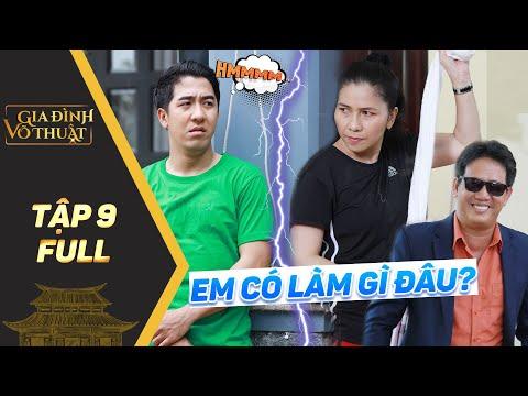 Gia đình võ thuật | Tập 9 Full: Phạm Hy trả giá cực đắt vì giúp đỡ vợ chồng Thụy Mười, Lê Nam?