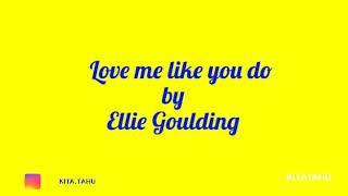 love-me-like-you-do---ellie-goulding-lirik-terjemahan-bahasa-indonesia-kitatahu