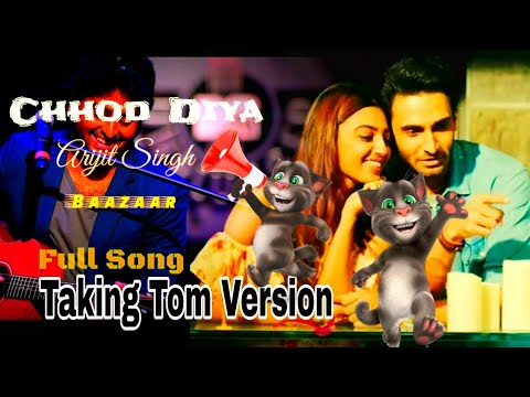 #arjit_sing_new_song//chhod-diya//arjit-sing//kanika-kapor//-bazaar//taking-tom-version-//2018