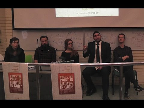 "ATHEISM vs THEISM PUBLIC DEBATE: ""What's the Point of Believing in God?"" [UCD, Dublin]"