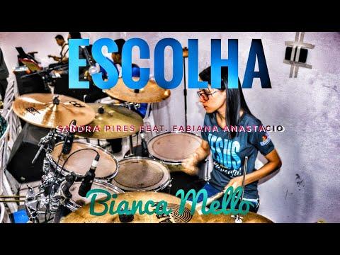 Escolha - Sandra Pires Feat. Fabiana Anastácio  Bianca Mello #DrumCam