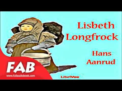 Lisbeth Longfrock Or Sidsel Sidsærkin Full Audiobook By Hans AANRUD By Family