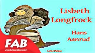 Lisbeth Longfrock or Sidsel Sidsærkin Full Audiobook by Hans AANRUD by Family