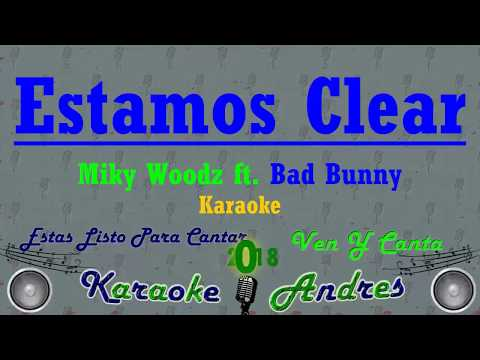 Estamos Clear - Miky Woodz feat. Bad Bunny  | Karaoke |