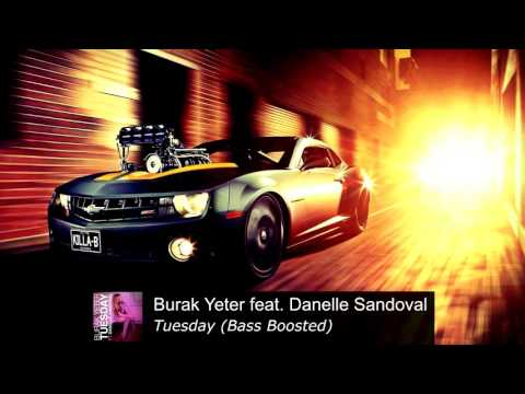 Burak Yeter feat Danelle Sandoval - Tuesday Bass Boosted