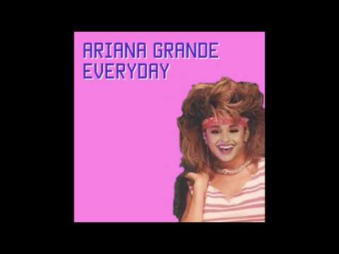 Ariana Grande - Everyday (80s VERSION BY DANI)