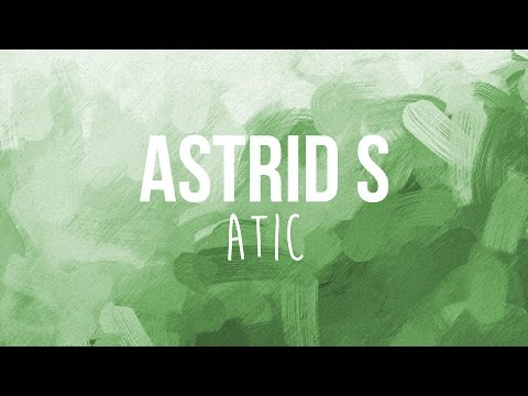 Astrid S - Atic (Lyrics)
