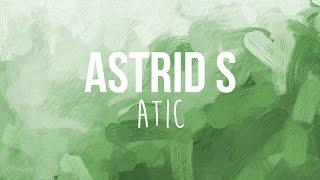 Astrid S - Atic (Lyrics)