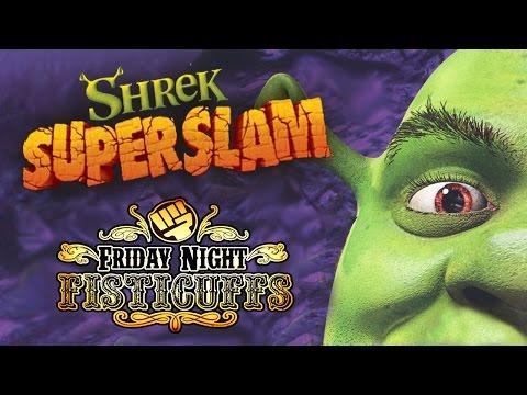 Friday Night Fisticuffs - Shrek Super Slam