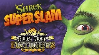 Friday Night Fisticuffs - Shrek Super Slam