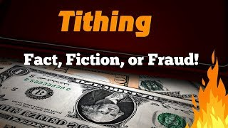 Tithing: Fact, Fiction, or Fraud