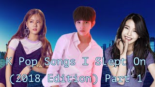K Pop Songs I Slept On [2018 Edition] Part 1