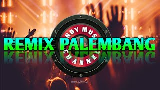 Download REMIX PALEMBANG PALING VIRAL BY ORG 2020