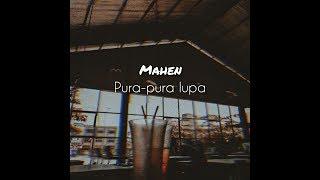 Gambar cover Mahen - Pura Pura Lupa (Story WA lirik)