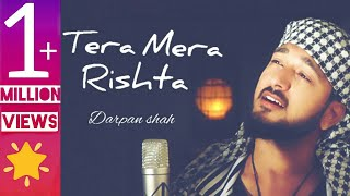 Tera Mera Rishta | Awarapan | Unplugged Soulful Version | Darpan Shah