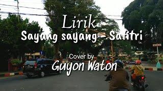 Sayang sayang - Safitri cover by Guyon Waton (Lirik Video) | ntlusur lagu