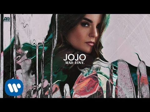 JoJo - Mad Love. [Official Audio]