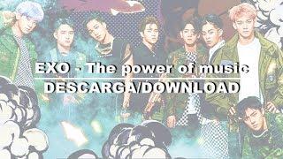 EXO - The Power Of Music (DESCARGA/DOWNLOAD)