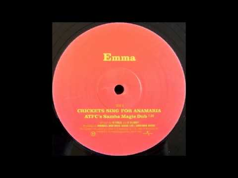 Emma - Crickets Sing For Anamaria (ATFC's Samba Magic Dub)
