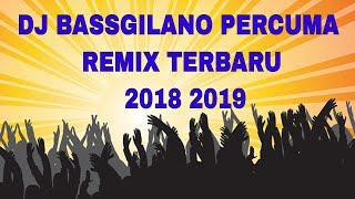 DJ PERCUMA [DXH] REMIX LAGU TIK TOK TERBARU 2018 2019