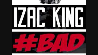 Izac King - Bad (Clean)