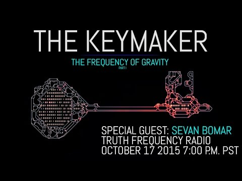 The Keymaker - The Frequency of Gravity - Sevan Bomar on TFR Radio - 10-17-2015