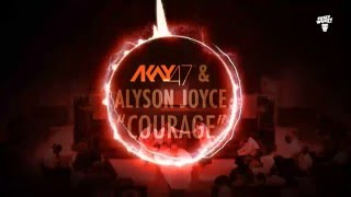 AKay47 & Alyson Joyce - Courage mp3