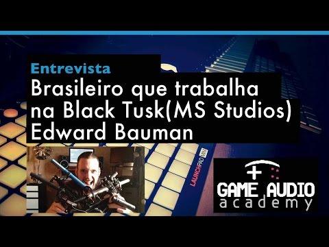 Papo com Brasileiro que trabalha na Black Tusk (Microsoft Studios) - Edward Bauman