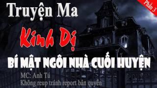 [Phần 3] Bí mật ngôi nhà cuối huyện - Truyện ma kinh dị cực rùng rợn