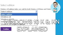 """N"" or ""KN"" Edition of Windows Explained!"