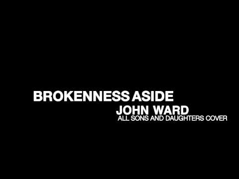 Brokenness Aside - All Sons and Daughters