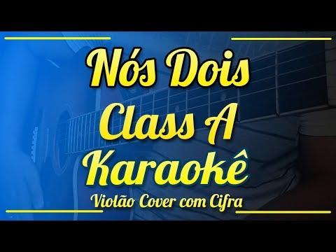 Nós Dois - Class A - Karaokê ( Violão cover com cifra )