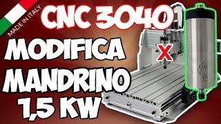 Cnc 3040 Upgrade Sostituzione Modifica Con Elettromandrino Da 1.5kw ITA
