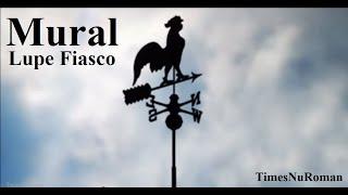 Lupe Fiasco - Mural (Lyrics Breakdown)