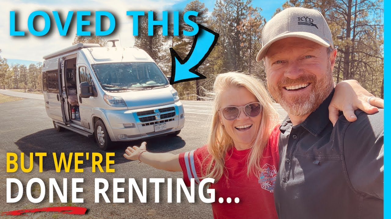 Van Life: Our Last RV Rental. Period. The End.