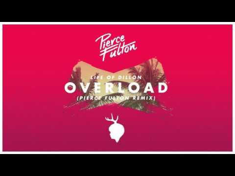Life Of Dillon - Overload (Pierce Fulton Remix) [Official Audio]