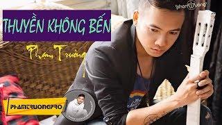 [Official Audio] Thuyền Không Bến - Phạm Trưởng